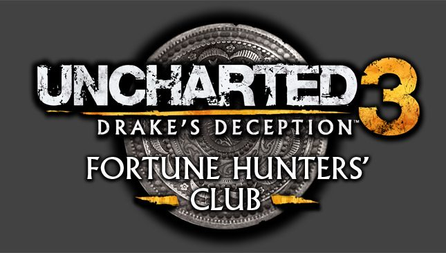 UNCHARTED 3 – Join the Fortune Hunters' Club