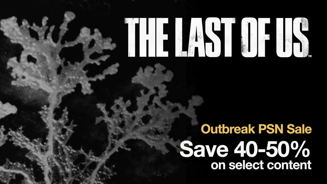 Save on The Last of Us with Outbreak Day 2015