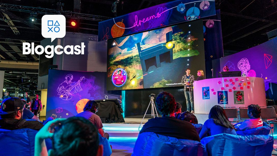 PlayStation Blogcast 272: Sweet Dreams Are Made of PSX