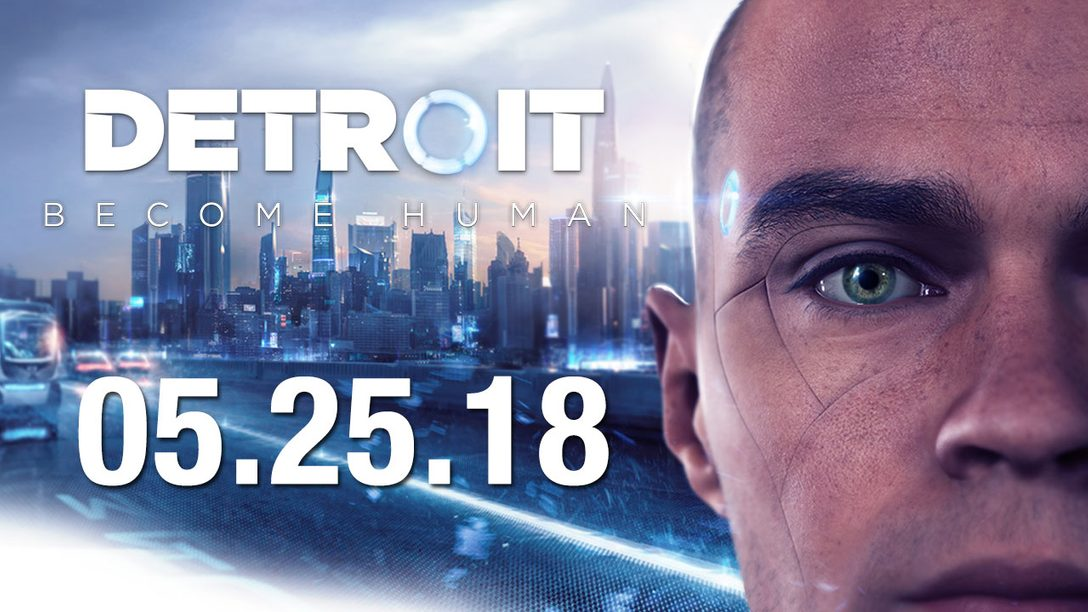 Detroit: Become Human Launches May 25