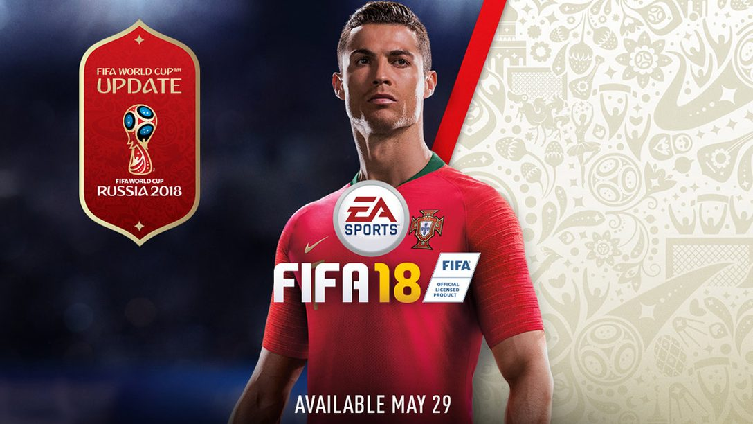 FIFA 18: Free World Cup Update Available May 29
