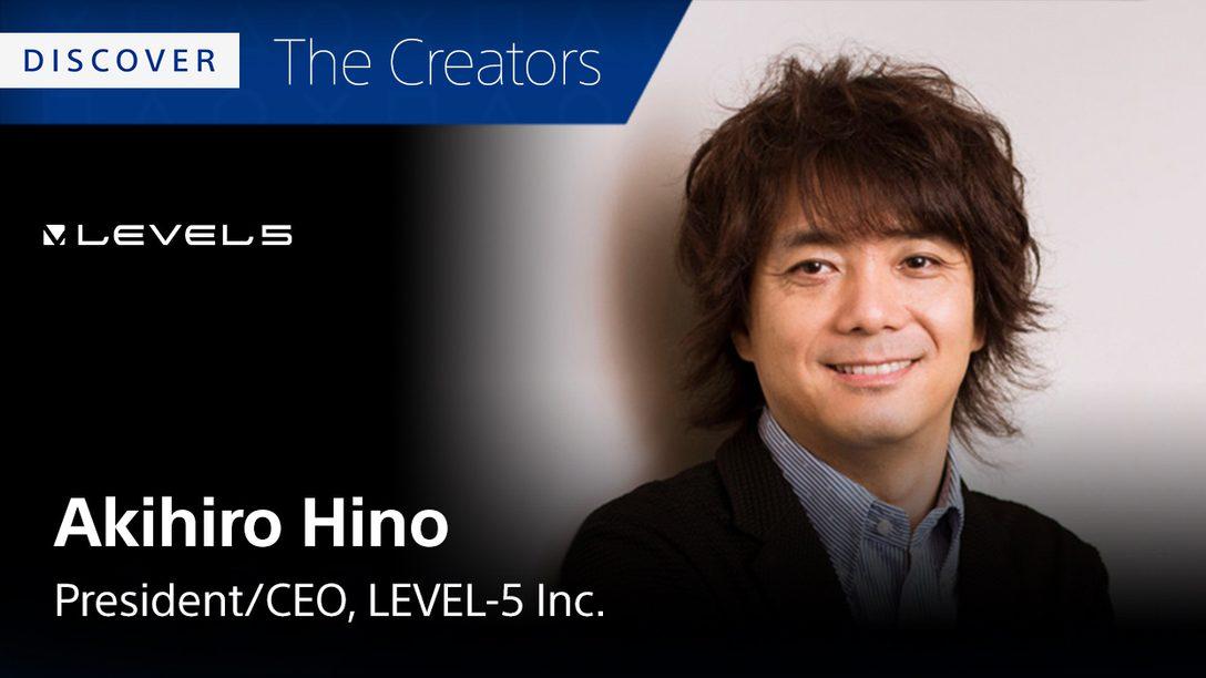 Level-5's Akihiro Hino Lists His 5 Favorite PS4 Games