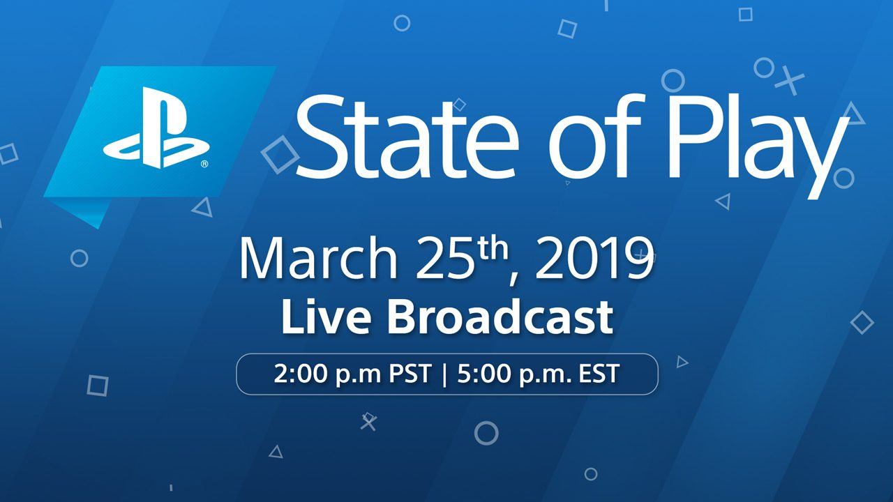 The State of Play March 2019