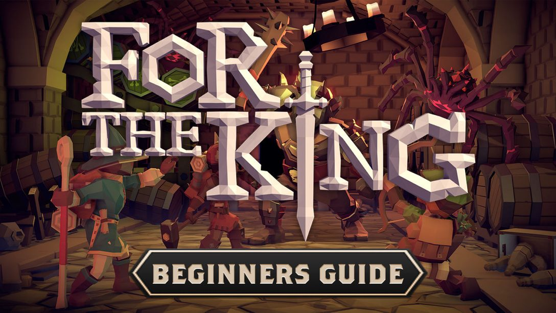 For The King Out Today on PS4, Beginner's Guide