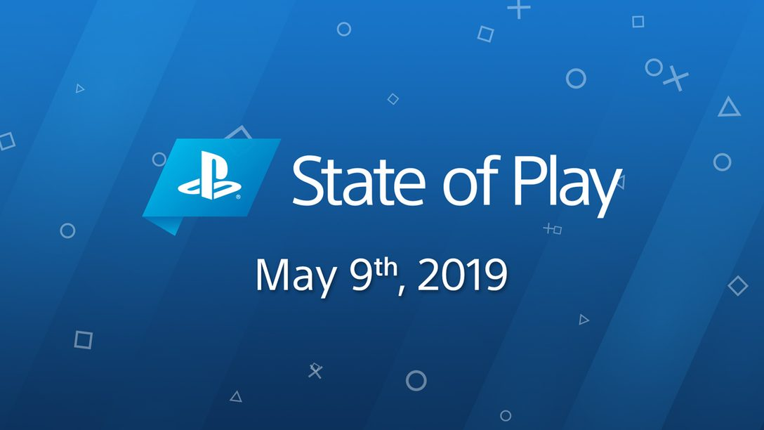 State of Play May 2019: The Complete Recap