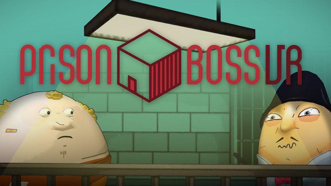Planifiquen su Escape en Prison Boss VR, Disponible Mañana en PS VR