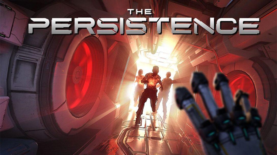 Dicas para Sobreviver em The Persistence, Chegando Amanhã ao PS VR