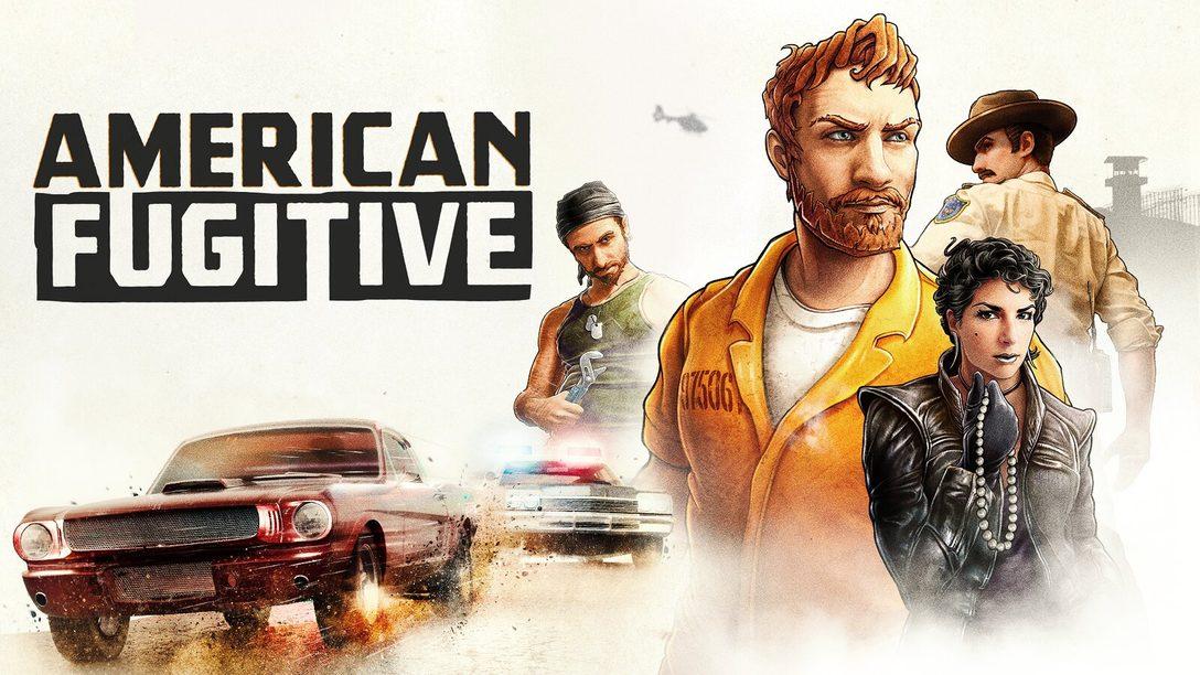 Como Sobreviver em American Fugitive, Chegando Amanhã ao PS4